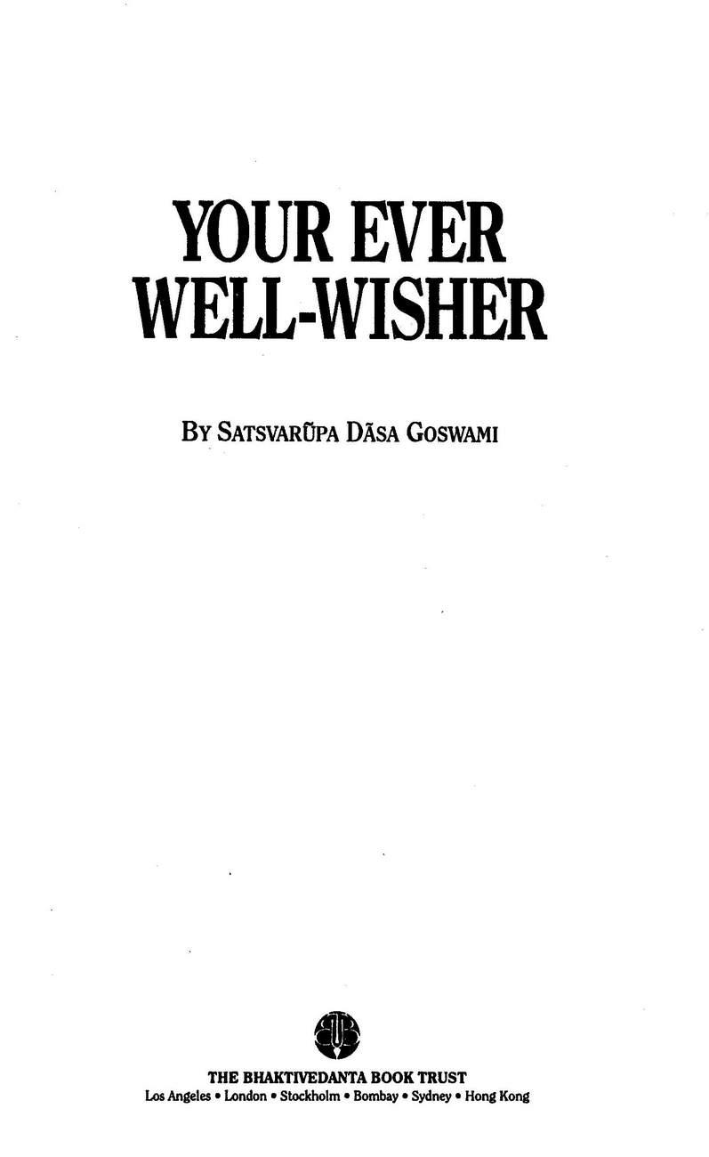 Your Ever Well-Wisher (One-Volume abridged Srila Prabhupada Lilamrta) _005